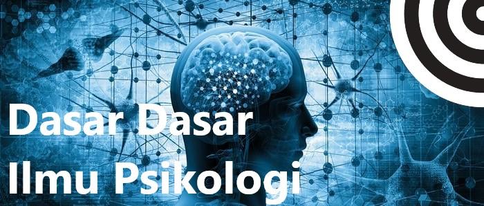 Dasar Dasar Ilmu Psikologi