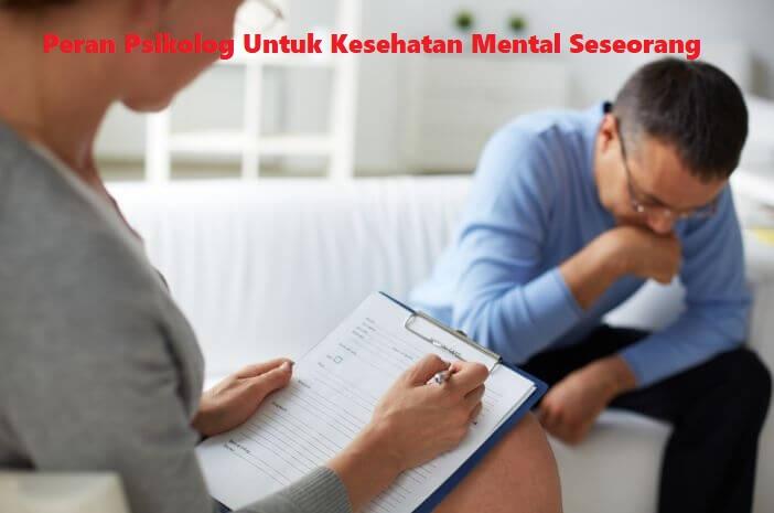 Peran Psikolog Untuk Kesehatan Mental Seseorang